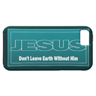 JESUS Don't Leave Earth Without Him iPhone 5 Cover
