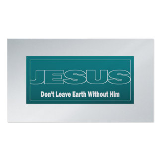 JESUS Don't Leave Earth Without Him Tract Cards / Double-Sided Standard Business Cards (Pack Of 100)