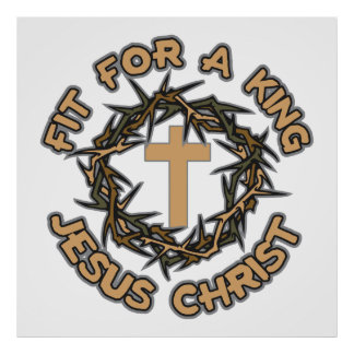Jesus Fit for a King Poster