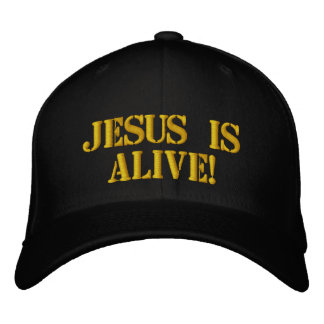 Jesus is Alive Embroidered Cap