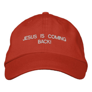 JESUS IS COMING BACK! EMBROIDERED HAT