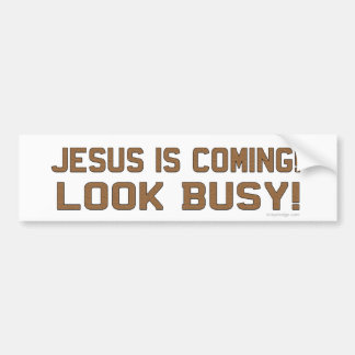 Jesus is Coming - Look Busy Bumper Sticker