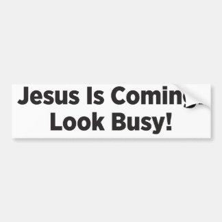 Jesus is Coming! Look Busy! Bumper Sticker