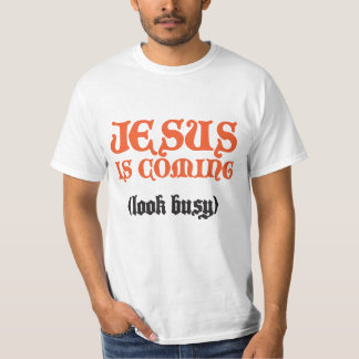 """Jesus Is Coming"" T-Shirt"