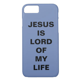 """Jesus Is Lord Of My Life"" Apple iPhone 8/7 Case"