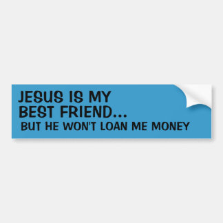 Jesus Is My Best Friend... Bumper Sticker