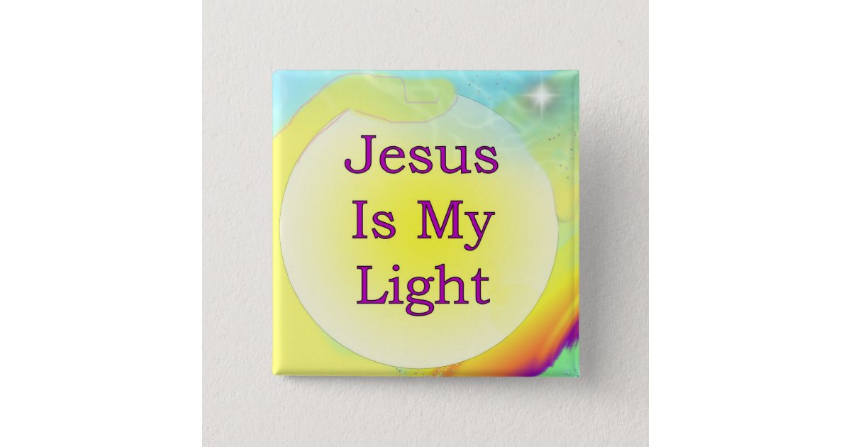 Jesus Is My Light 15 Cm Square Badge | Zazzle.com.au