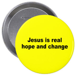 Jesus is real hope and change buttons