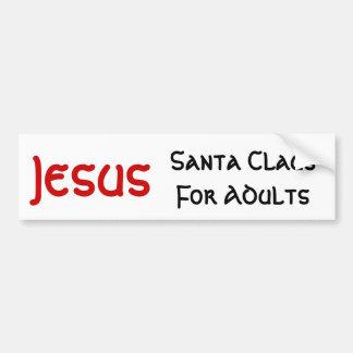 Jesus Is Santa For Adults Bumper Sticker