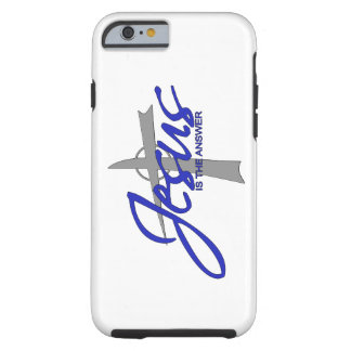 Jesus is the Answer Tough iPhone 6 Case