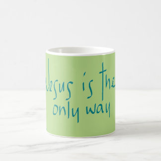 Jesus Is The Only Way Mug