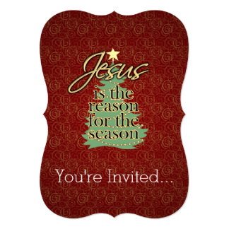Jesus is the Reason Christian Christmas Personalized Invitations