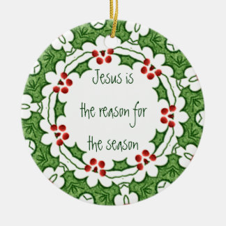 Jesus is the reason for the season Holly Design Round Ceramic Decoration