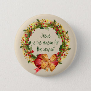 jesus is the reason for the season quote 6 cm round badge