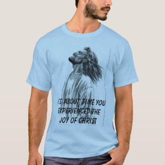 Jesus_laughing, It's about time youexperienced ... T-Shirt