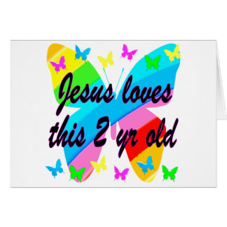 JESUS LOVE THIS 2 YR OLD BUTTERFLY DESIGN GREETING CARD