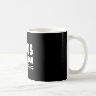 Jesus Love You, but I'm His Favorite Mugs