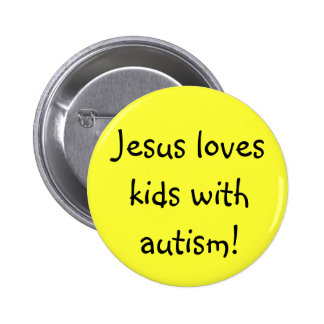 Jesus loves kids with autism! 6 cm round badge
