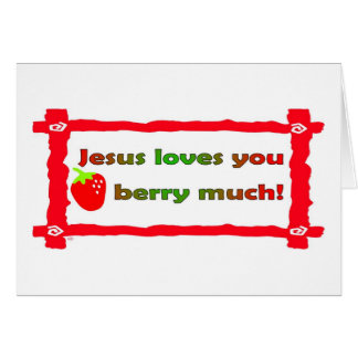 Jesus loves you berry much, strawberry greeting card