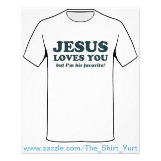 Jesus Loves You But I'm His Favorite 11.5 Cm X 14 Cm Flyer