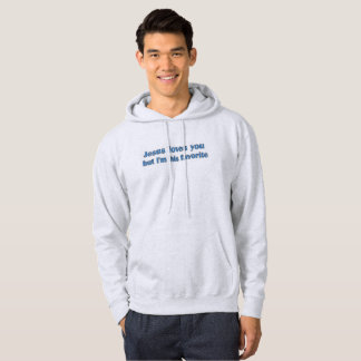 Jesus loves you but I'm his favourite Hoodie