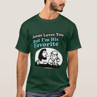 Jesus Loves You Joke T-Shirt