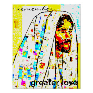 "Jesus Modern Art Poster - ""remember greater love"""