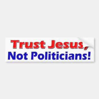Jesus Not Politicians Bumper Sticker