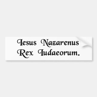 Jesus of Nazareth, King of the Jews. Bumper Sticker