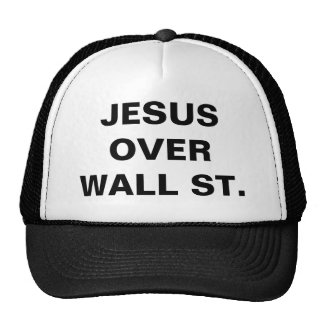 JESUS OVER WALL ST. HAT