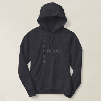 Jesus Paid It All Graphic Black and Grey Hoodie