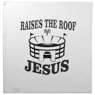 Jesus raises the roof yeah napkin