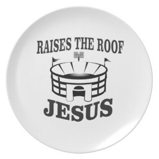 Jesus raises the roof yeah plate
