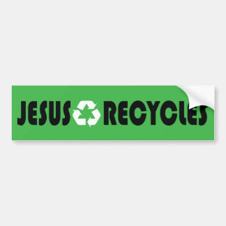 Jesus Recycles Bumper Sticker
