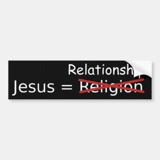 Jesus = Relationship Bumper Sticker