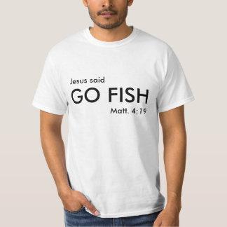 Jesus said, GO FISH, Matt. 4:19 T-Shirt