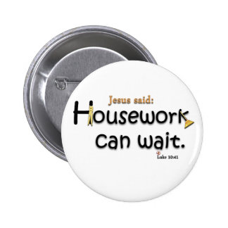 Jesus Said Housework Can Wait 6 Cm Round Badge