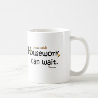 Jesus Said Housework Can Wait Coffee Mug
