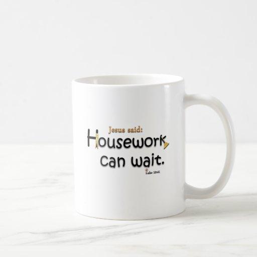 Jesus Said Housework Can Wait Mug