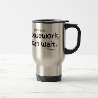 Jesus Said Housework Can Wait Coffee Mugs