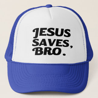 Jesus Saves Bro funny Trucker Hat