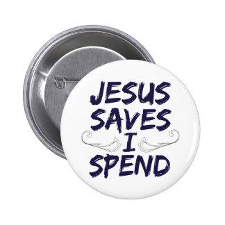 Jesus Saves I Spend Pinback Button