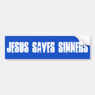 Jesus Saves Sinners Bumper Sticker