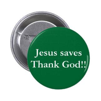 Jesus saves thank God Pins