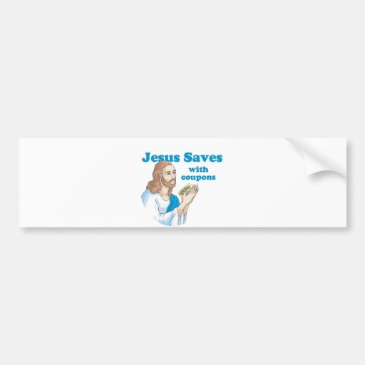 Jesus saves with coupons bumper sticker