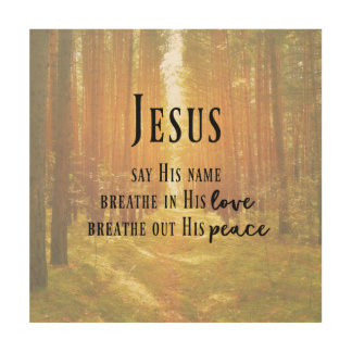 Jesus: Say His Name Quote Wood Wall Decor