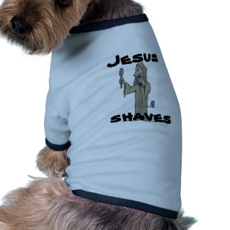 Jesus shaves pet tee shirt