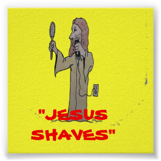 """JESUS SHAVES'' POSTER"