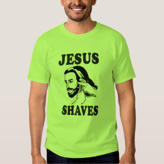 JESUS SHAVES T SHIRTS