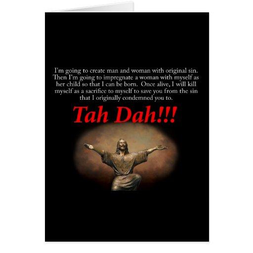 Jesus.  Tah Dah!!! Greeting Cards